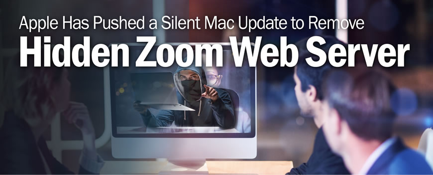 Apple has pushed a silent Mac update to remove hidden Zoom web server